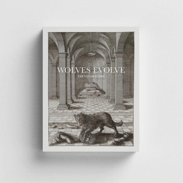 Ulver - Wolves Evolve: The Ulver Story Book, 传记书