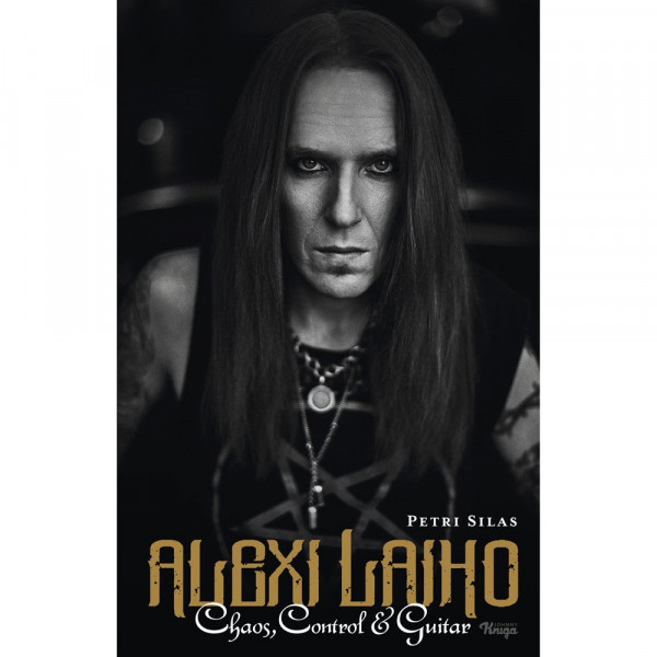 [订购] Alexi Laiho – Chaos, Control & Guitar, 传记 书 (英文) [预付款1|269]