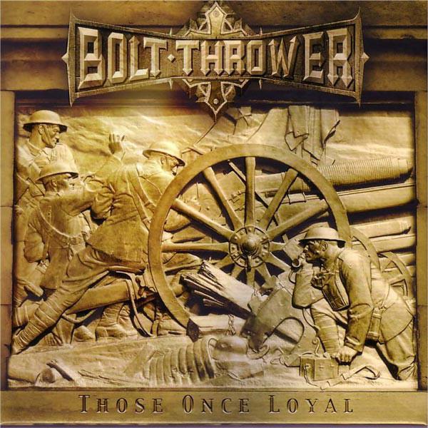 Bolt Thrower – Those Once Loyal, LP (黑色)