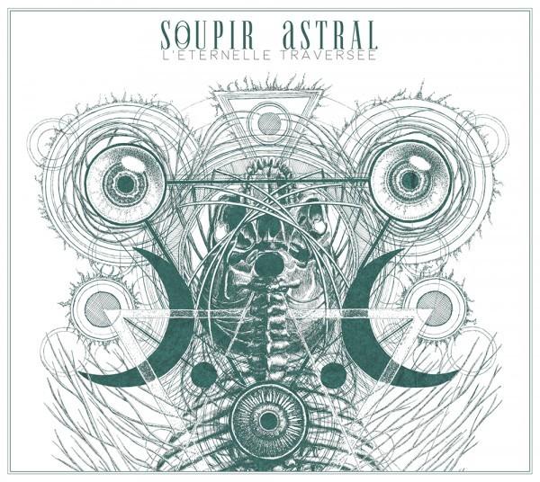Soupir Astral – L'Eternelle Traversée